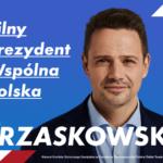 Rafał Trzaskowski – Silny prezydent, wspólna Polska